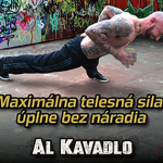 Maximálna telesná sila úplne bez náradia
