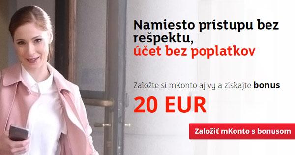 Založte si mKonto ZDARMA a získate bonus 20 EUR